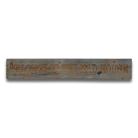 Mad House Grey Wash Wooden Message Plaque